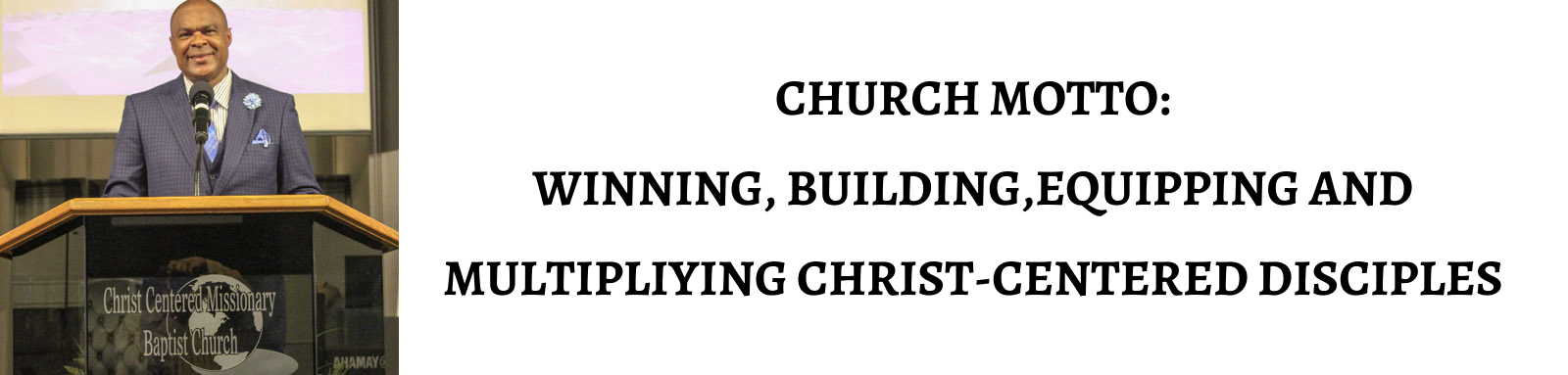 CHURCH_MOTTO_WINNING_BUILDINGEQUIPPING_AND_MULTIPLIYING_CHRIST-CENTERED_DISCIPLES